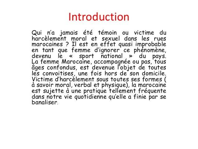 IntroductionQui n'a jamais été témoin ou victime duharcèlement moral et sexuel dans les ruesmarocaines ? Il est en effet q...