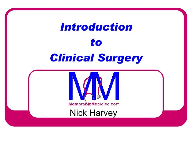Introduction to Clinical Surgery Nick Harvey