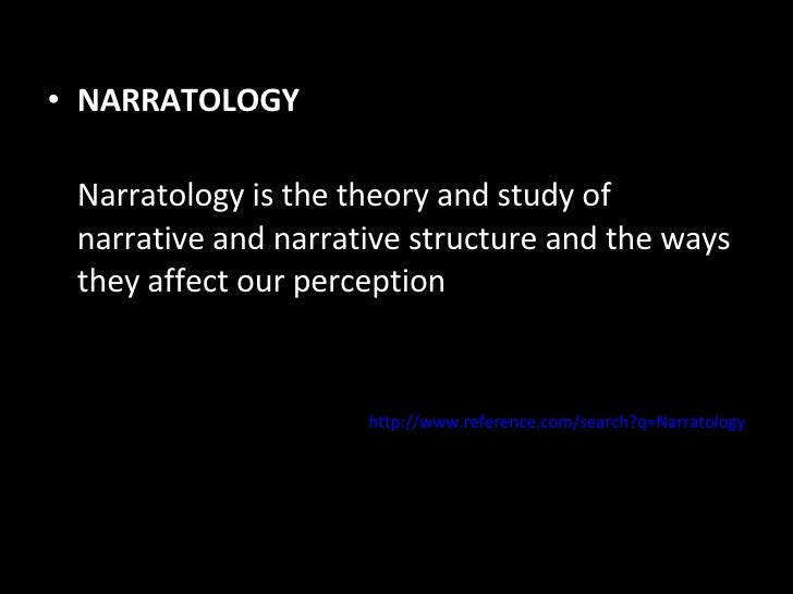 Narrati - Narratology, the study of Narrative