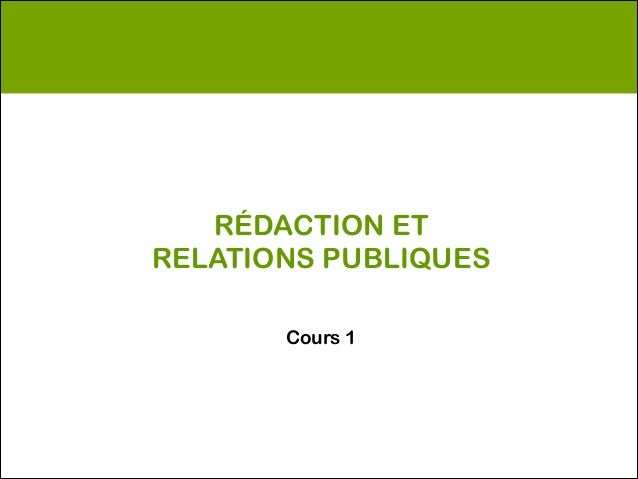 RÉDACTION ETRELATIONS PUBLIQUES       Cours 1