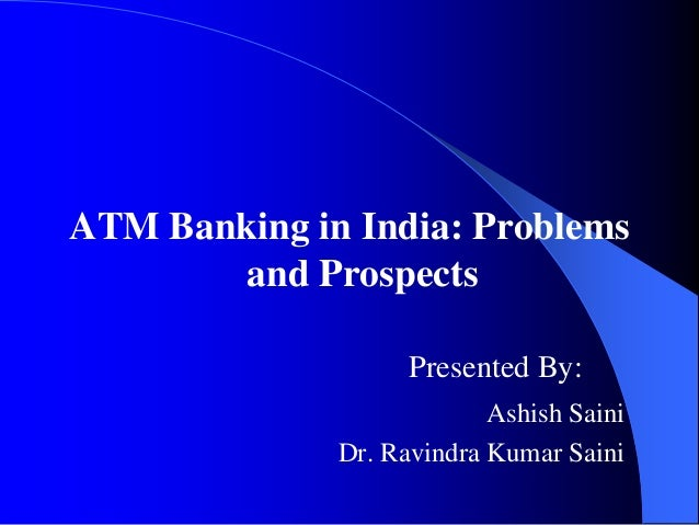 problems and prospects of banking industry Problems and prospects of banking industry in bangladesh the central bank has finally approved nine more banks in addition to existing 47 commercial banks in bangladesh.
