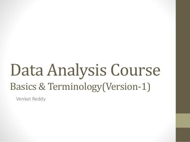 Data Analysis CourseBasics & Terminology(Version-1) Venkat Reddy