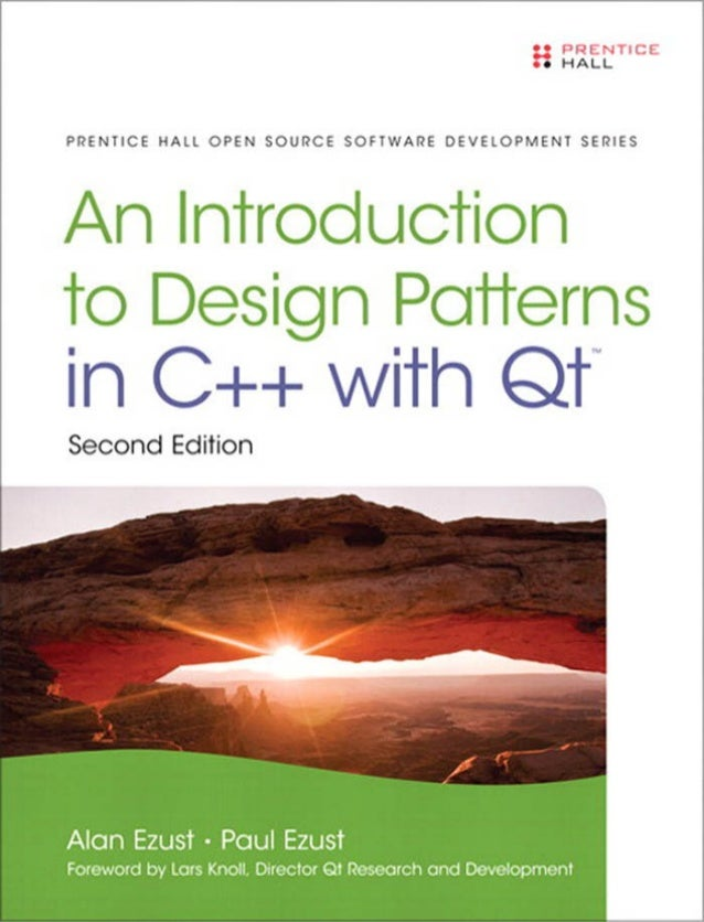 An Introduction to DesignPatterns in C++ with Qt™,2nd Edition