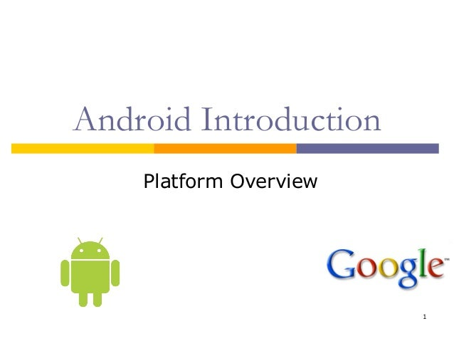 Android Introduction Platform Overview  1