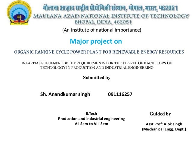 (An institute of national importance)  Major project on ORGANIC RANKINE CYCLE POWER PLANT FOR RENEWABLE ENERGY RESOURCES I...