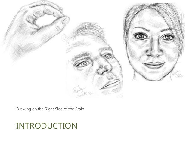 Drawing on the Right Side of the Brain  INTRODUCTION