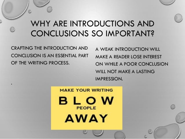 introductions and conclusions in essay writing 20345556 introductions conclusions you might find it easier to write the introduction conclusions are often the most difficult part of an essay to write.