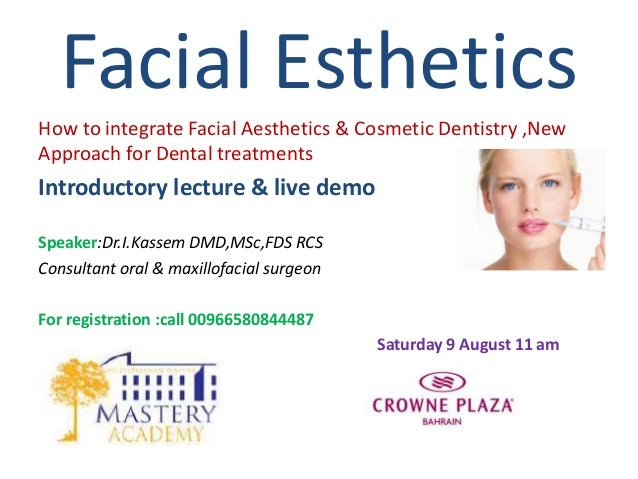 How to integrate Facial Aesthetics & Cosmetic Dentistry ,New Approach for Dental treatments Introductory lecture & live de...