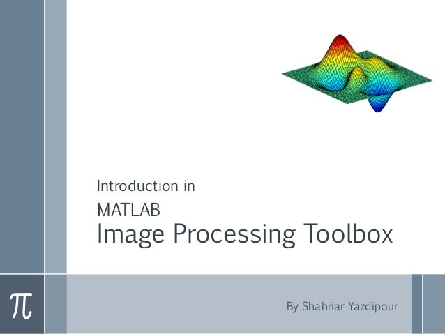 Introduction in Image Processing Matlab Toolbox