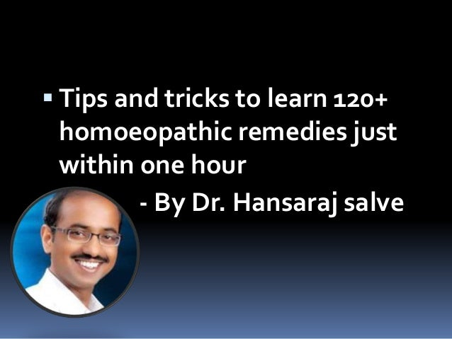  Tips and tricks to learn 120+ homoeopathic remedies just within one hour  - By Dr. Hansaraj salve