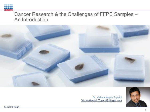 Cancer Research & the Challenges of FFPE Samples – An ...