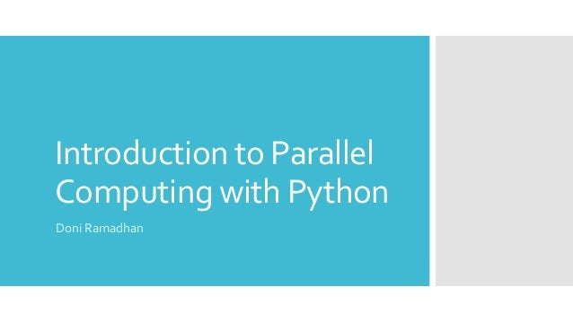 Introduction to Parallel Computing with Python Doni Ramadhan