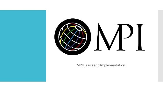 MPI Basics and Implementation