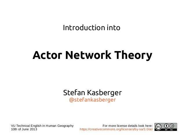Introduction intoActor Network TheoryStefan Kasberger@stefankasbergerVU Technical English in Human Geography10th of June 2...