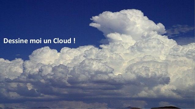 Dessine moi un Cloud !