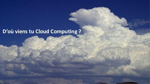 D'où viens tu Cloud Computing ?