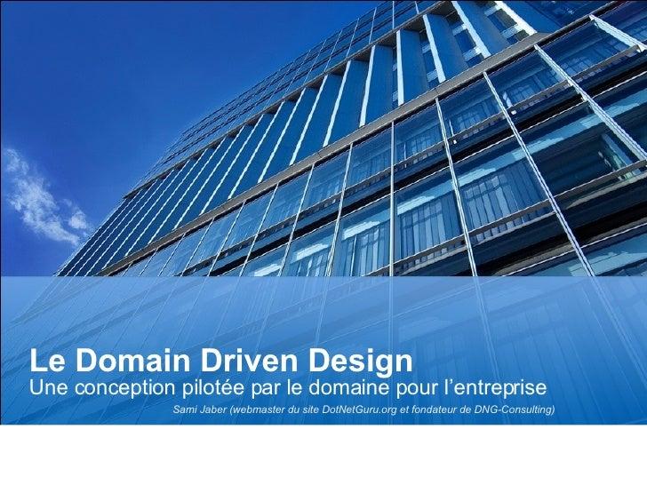 Le Domain Driven Design Une conception pilotée par le domaine pour l'entreprise  Page     Sami Jaber (webmaster du site D...