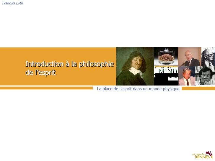 François Loth La place de l'esprit dans un monde physique  Introduction à la philosophie de l'esprit