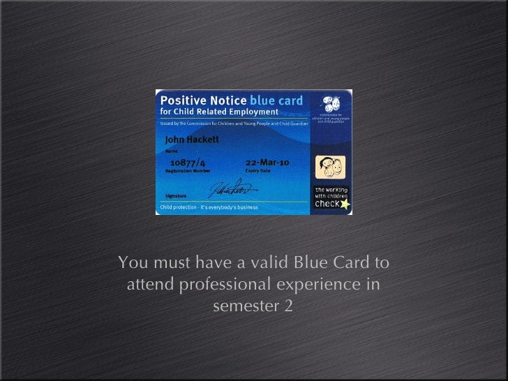 You must have a valid Blue Card to attend professional experience in semester 2