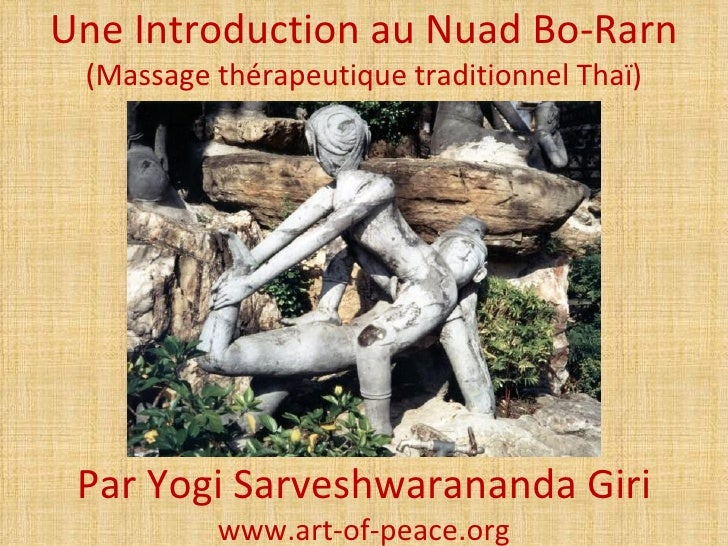 Une Introduction au Nuad Bo-Rarn (Massage thérapeutique traditionnel Thaï) Par Yogi Sarveshwarananda Giri          www.art...