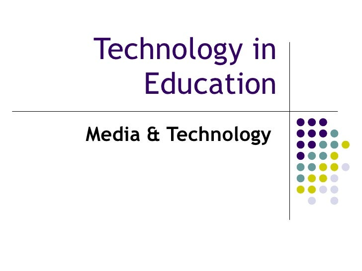 Technology in Education Media & Technology