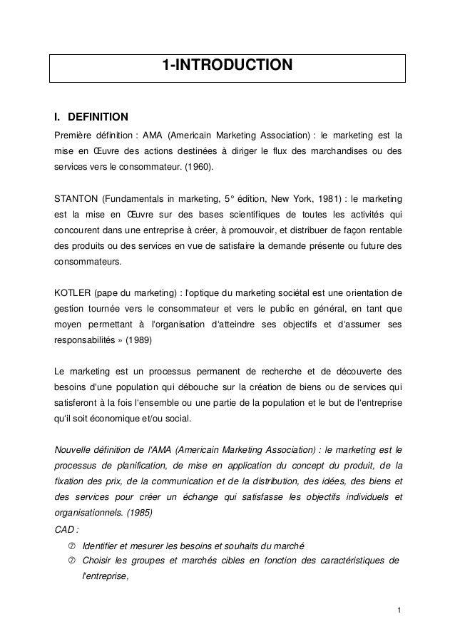 1-INTRODUCTION I. DEFINITION Première définition : AMA (Americain Marketing Association) : le marketing est la mise en Œuv...