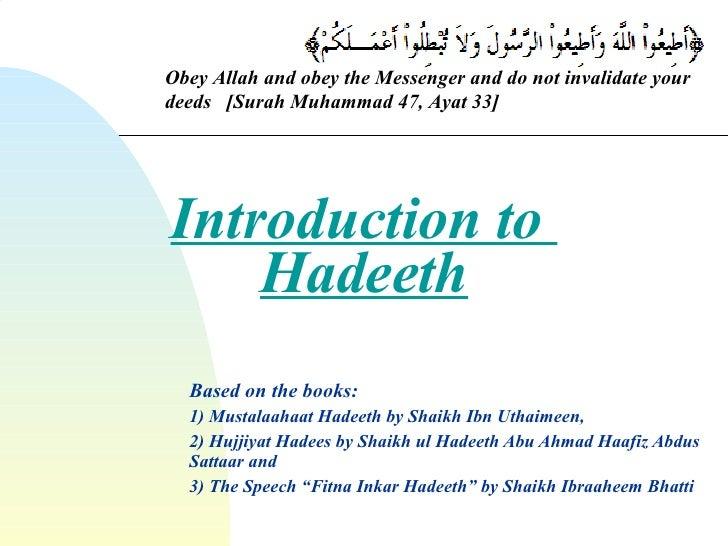 Introduction to  Hadeeth Based on the books:  1) Mustalaahaat Hadeeth by Shaikh Ibn Uthaimeen,  2) Hujjiyat Hadees by Shai...