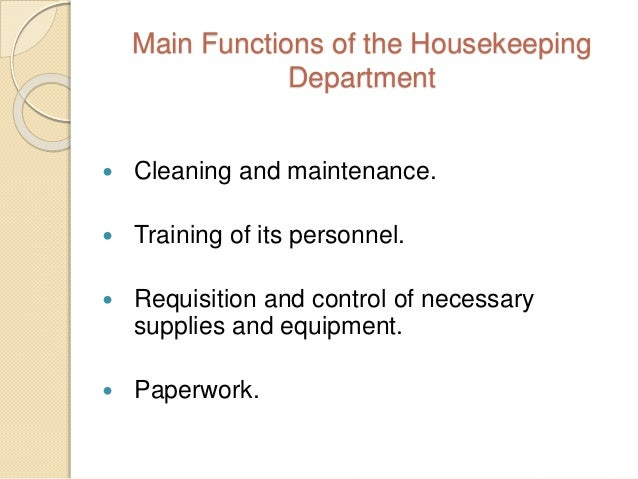 introduction about housekeeping department Accommodation management staffing the housekeeping department of a hotel is responsible for 'cleanliness, maintenance, aesthetic upkeep of rooms, public areas, back.
