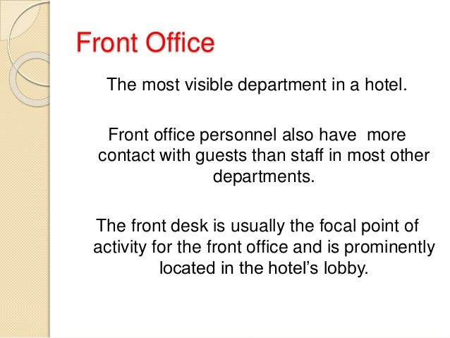 front office indiviual essay Types of hotels or classification of hotel by type hotels are classified according to the hotel front office training hotel guest personal identifiable.