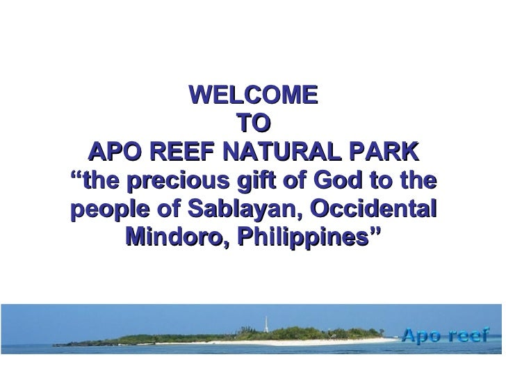 """WELCOME TO APO REEF NATURAL PARK """"the precious gift of God to the people of Sablayan, Occidental Mindoro, Philippines"""""""