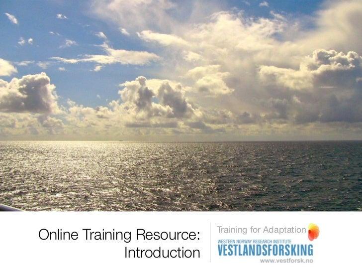 Training for AdaptationOnline Training Resource:              Introduction