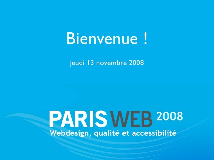 Bienvenue ! jeudi 13 novembre 2008