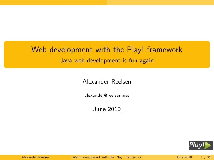 Web development with the Play! framework                     Java web development is fun again                            ...