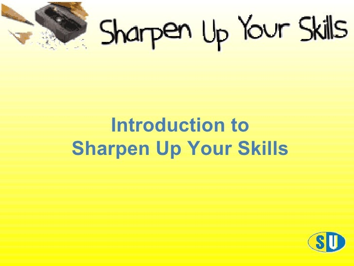 Introduction to Sharpen Up Your Skills