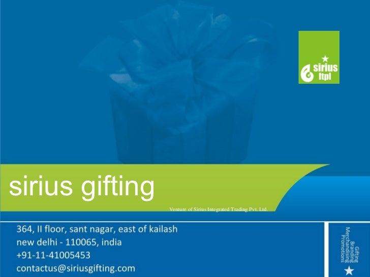 sirius gifting Venture of Sirius Integrated Trading Pvt. Ltd.