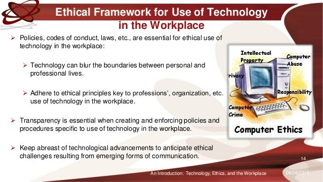 An introduction technology ethics and the workplace ethics and the workplace 14 publicscrutiny