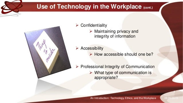 Use of Technology in the Workplace Benefits: Convenient Accessible Cost-effective Quick Response Time 08/26/2015An In...