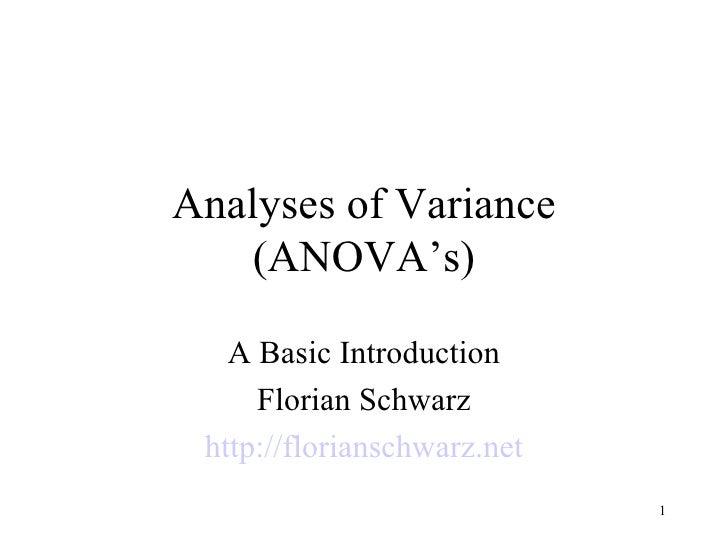Analyses of Variance (ANOVA's) A Basic Introduction Florian Schwarz http://florianschwarz.net
