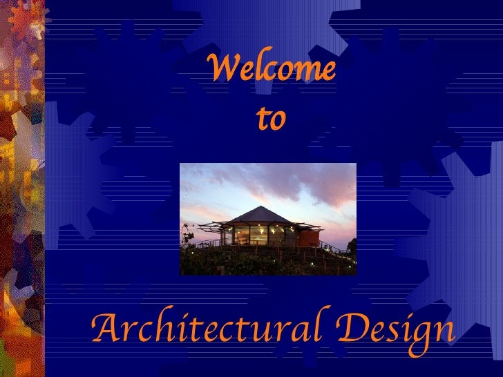 Architectural Design Welcome to