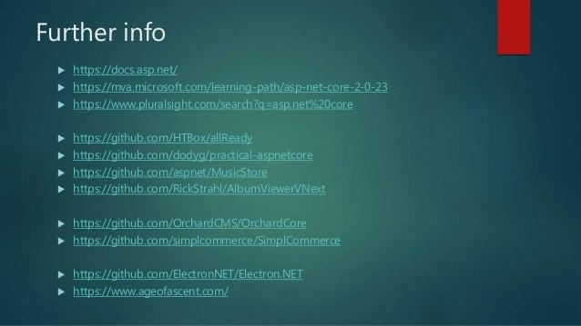 Further info  https://docs.asp.net/  https://mva.microsoft.com/learning-path/asp-net-core-2-0-23  https://www.pluralsig...