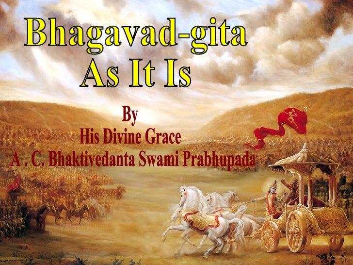 Bhagavad-gita  As It Is By  His Divine Grace A . C. Bhaktivedanta Swami Prabhupada