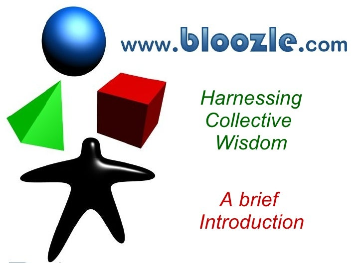 Harnessing Collective  Wisdom A brief  Introduction