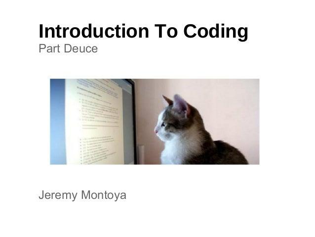 Introduction To CodingPart DeuceJeremy Montoya