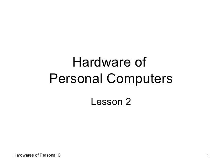 Hardware of  Personal Computers Lesson 2