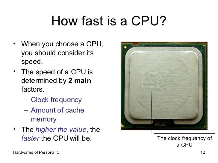How fast is a CPU? <ul><li>When you choose a CPU, you should consider its speed. </li></ul><ul><li>The speed of a CPU is d...
