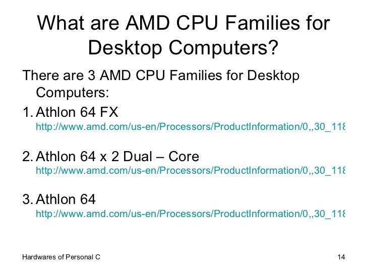 What are AMD CPU Families for Desktop Computers? <ul><li>There are 3 AMD CPU Families for Desktop Computers: </li></ul><ul...