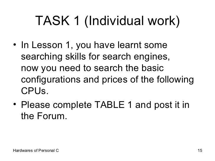 TASK 1 (Individual work) <ul><li>In Lesson 1, you have learnt some searching skills for search engines,  now you need to s...