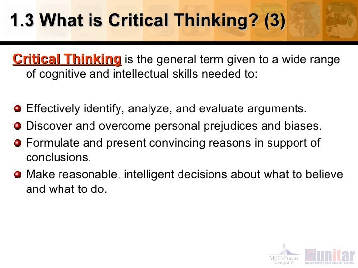 what is thinking critically Critical thinking is the opposite of all of this it often requires a lot of time, questions, and considerations it also involves a longer process before.