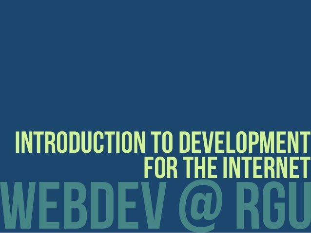 webdev @ rgu introduction to development for the internet