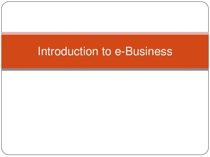 Introduction to e-Business<br />